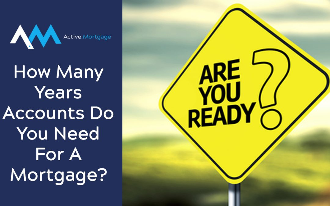 How Many Years Accounts Do You Need For A Mortgage?