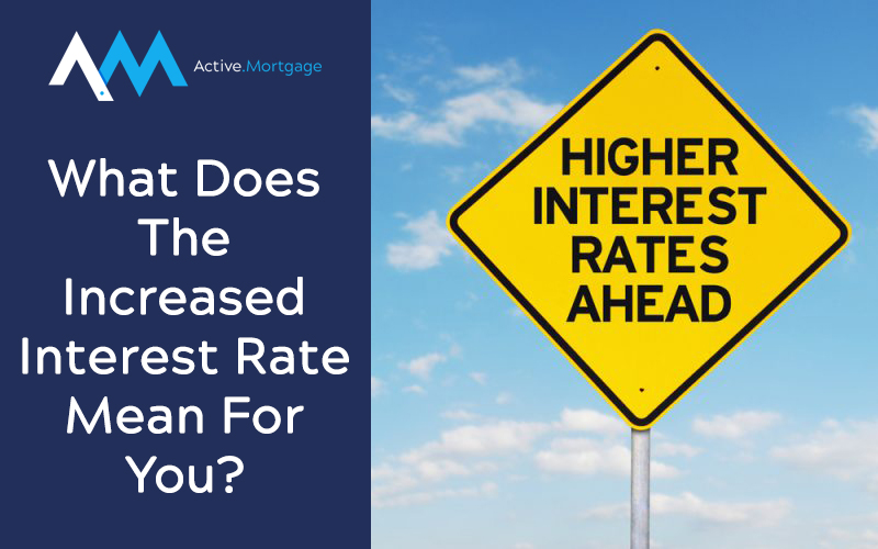 What Does The Increased Interest Rate Mean For You?